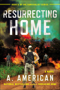 Resurrecting Home (Survivalist #5)