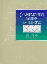 Communication Systems Engineering by Proakis, John and Salehi, Masoud - 1994