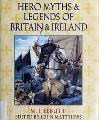 Hero Myths & Legends of Britain & Ireland