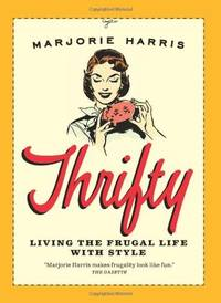 THRIFTY: Living The Frugal Life With Style