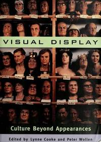 Visual Display: Culture Beyond Appearances (DISCUSSIONS IN CONTEMPORARY CULTURE)