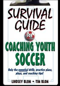 Survival Guide for Coaching Youth Soccer (Survival Guide for Coaching Youth Sports Series)