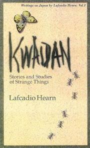 Kwaidan: Stories and Studies of Strange Things (Writings on Japan by Lafcadio Hearn)