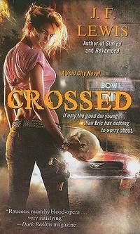 Crossed: a Void City Novel by J. F. Lewis - Paperback - 2011 - from Firefly Bookstore LLC (SKU: 35948)