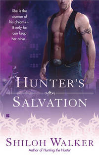 Hunter's Salvation (The Hunters, Book 10) by Shiloh Walker - Paperback - 2007 - from Endless Shores Books and Biblio.com