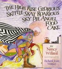 HIGH RISE GLORIOUS SKITTLE SKAT ROARIOUS SKY PIE ANGEL FOOD CAKE