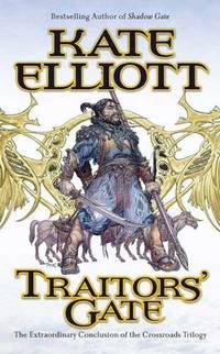 Traitors' Gate: The Extraordinary Conclusion to the Crossroads Trilogy