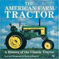 The American Farm Tractor : A History of the Classic Tractor
