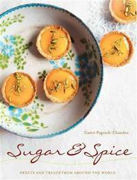 Sugar & Spice: Sweets and Treats from Around the World