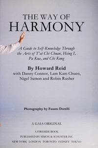 The Way of Harmony: A Guide to Self-Knowledge Through the Arts of 'Ai Chi Chuan Hsing I, Pa...