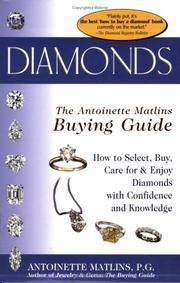 Diamonds the Antoinette Matlins Buying Guide: How to Select, Buy, Care for & Enjoy Diamonds...