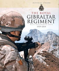 The Royal Gibraltar Regiment  Nulli Expugnabilis Hosti by  Matthias Strohn - First Edition - 2016 - from Olmstead Books and Biblio.com