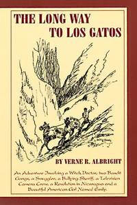 The Long Way to Los Gatos by Verne R. Albright  - Hardcover  - 1999  - from ThriftBooks (SKU: G0965853322I2N00)