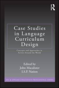 Case Studies in Language Curriculum Design: Concepts and Approaches in Action Around the World...