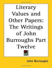 image of Literary Values and Other Papers: The Writings of John Burroughs Part Twelve