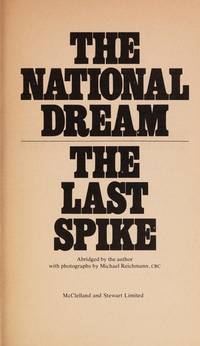 image of THE NATIONAL DREAM : The Last Spike (Abridged By Author)
