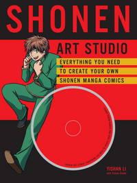 Shonen Art Studio : Everything You Need to Create Your Own Shonen Manga Comics