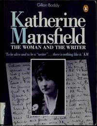 KATHERINE MANSFIELD : The Woman and the Writer
