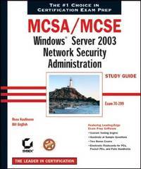 MCSA/MCSE: Windows Server 2003 Network Security Administration Study Guide (70-299)