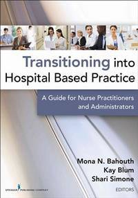 Transitioning Into Hospital Based Practice (Pb 2013)