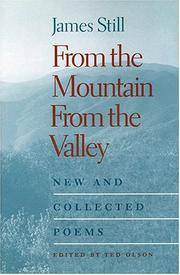 From The Mountain, From The Valley: New And Collected Poems by James Still - 2005