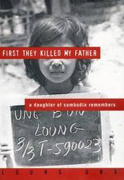 First They Killer My Father. A Daughter of Cambodia Remembers
