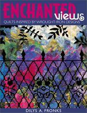 Enchanted Views: Quilts Inspired by Wrought-Iron Designs