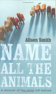 Name All the Animals: a Memoir of the Child Left Behind