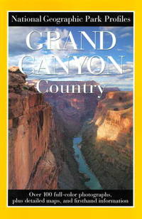 Grand Canyon Country: Its Majesty and Lore (National Geographic Park Profiles)