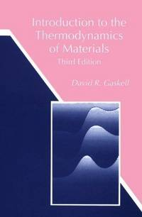 Introduction To The Thermodynamics Of Materials (Third Edition)