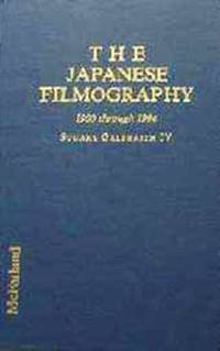The Japanese Filmography: A Complete Reference to 209 Filmmakers and the over 1250 Films Released in the United States, 1900 Through 1994