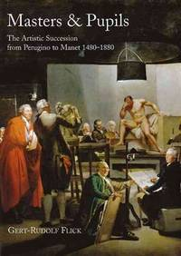MASTERS and PUPILS : the Artistic Succession from Perugino to Manet  1480-1880