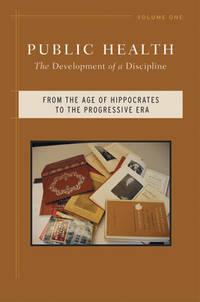 Public Health: The Development of a Discipline, From the Age of Hippocrates to the Progressive Era