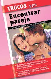 Trucos para encontrar pareja (Trucos series) by Ariadna Bielba, Claudio Soler - from Better World Books  and Biblio.com
