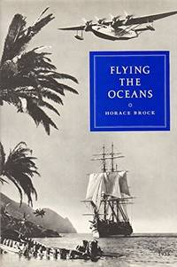 Flying the Oceans: A Pilot's Story of Pan Am 1935 - 1955