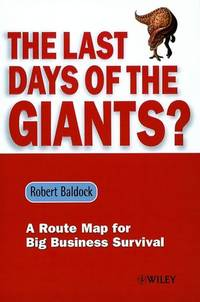 Last Days of the Giants?: A Route Map for Big Business Survival