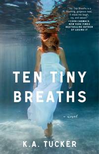 Ten Tiny Breaths: A Novel (1) (The Ten Tiny Breaths Series)