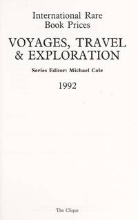 International Rare Book Prices. Voyages, Travel & Exploration 1992;