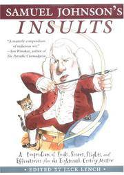 Samuel Johnson\'s Insults: A Compendium of Snubs, Sneers, Slights and Effronteries from the Eighteenth-Century Master