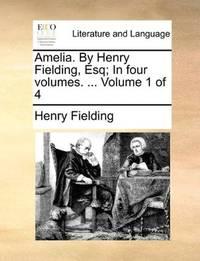 Amelia By Henry Fielding, Esq