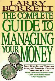 The Complete Guide to Managing Your Money: Your Finances in Changing Times : Using Your Money Wisely : Debt-Free Living