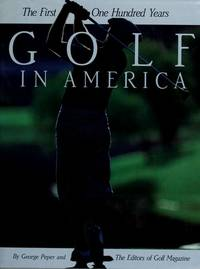 Golf in America the First One Hundred Years