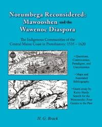 Norumbega Reconsidered: Mawooshen and the Wawenoc Diaspora.  The Indigenous Communities of the Central Maine Coast in Protohistory: 1535 - 1620