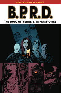 B.P.R.D., Vol. 2: The Soul of Venice & Other Stories [Paperback] Mignola, Mike; Oeming,...