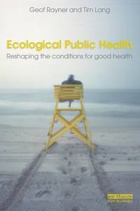 ECOLOGICAL PUBLIC HEALTH : RESHAPING THE CONDITIONS FOR GOOD HEALTH