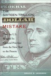 The Sixteen Trillion Dollar Mistake � How the U.S.  Bungled it's National Priorities from the New...