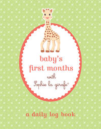 Baby's First Months with Sophie la girafe®: A Daily Log Book: Keep Track of Sleep,...