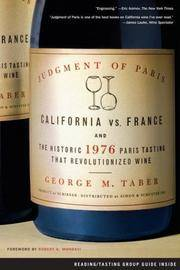 Judgment of Paris California vs. France and the Historic 1976 Paris Tasting That Revolutionized Wine