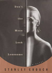 Don't the Moon Look Lonesome: A Novel in Blues and Swing
