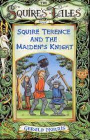 The Squire's Tales - Squire Terence and the Maiden's Knight